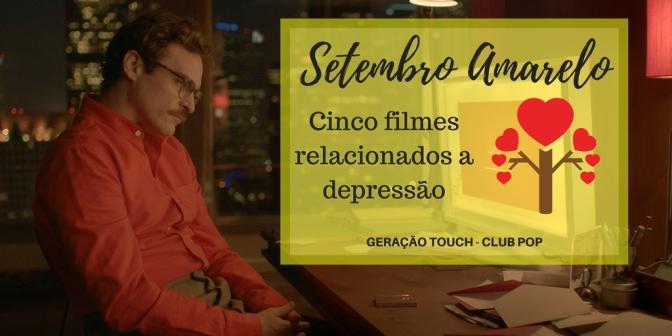 Setembro Amarelo | Filmes relacionados a depressão