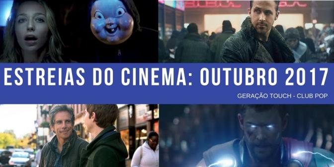Cinema | Estreias do mês de outubro 2017