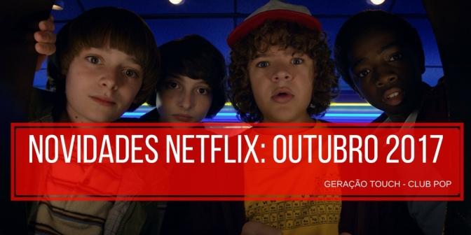Netflix   Novidades que chegam em outubro 2017