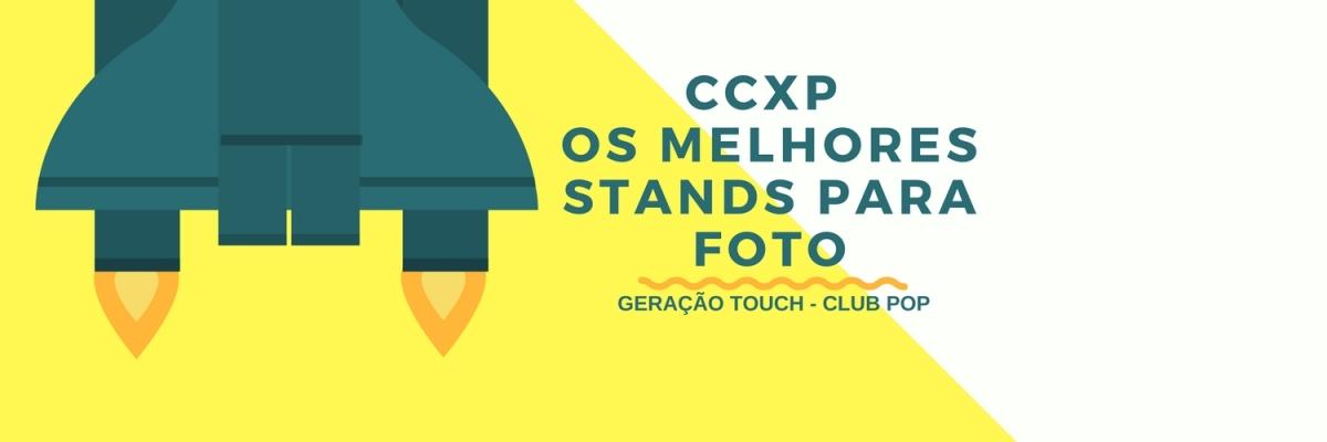 CCXP 2017 | Os melhores stands para tirar foto!